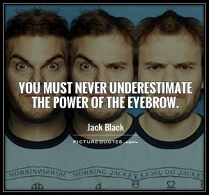 you-must-never-underestimate-the-power-of-the-eyebrow-quote-1
